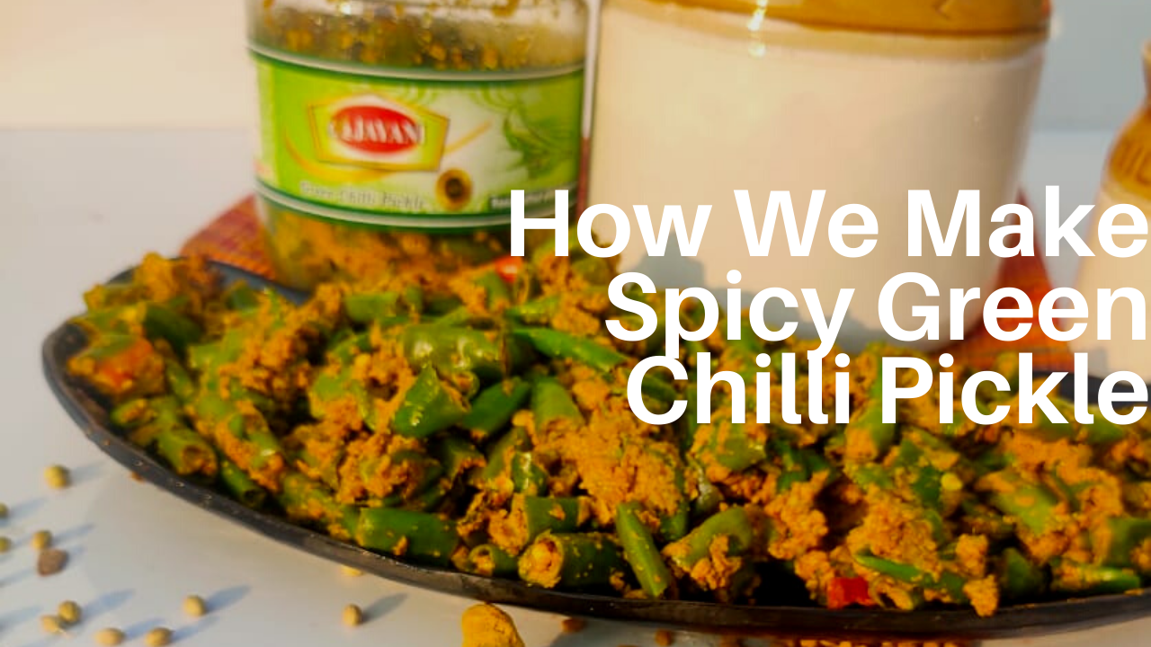 Green chilli pickle making process